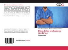 Bookcover of Ética de las profesiones sanitarias