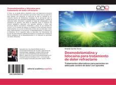 Portada del libro de Dexmedetomidina y lidocaína para tratamiento de dolor refractario
