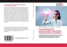 Couverture de Las productoras audiovisuales españolas. Instrumentos de análisis