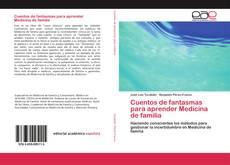 Bookcover of Cuentos de fantasmas para aprender Medicina de familia