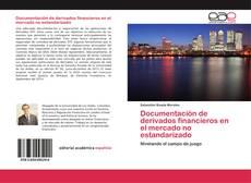 Bookcover of Documentación de derivados financieros en el mercado no estandarizado