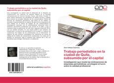 Buchcover von Trabajo periodístico en la ciudad de Quito, subsumido por el capital