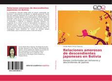 Bookcover of Relaciones amorosas de descendientes japoneses en Bolivia