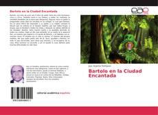 Bookcover of Bartolo en la Ciudad Encantada
