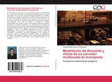 Bookcover of Modelación de demanda y oferta de un corredor multimodal de transporte