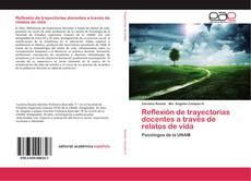Couverture de Reflexión de trayectorias docentes a través de relatos de vida