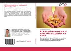 Portada del libro de El financiamiento de la educación superior en Chile