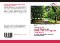 Capa do livro de Tipología de subjetividades: La adopción de tecnología en Fruticultura