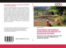 Aspergillus parasiticus: producción de Afla B1 en presencia de Kefir kitap kapağı