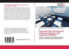 Bookcover of Capacitación del docente como gerente de aula según la LOPNNA