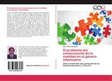 Couverture de El problema del conocimiento de la realidad en el género informativo