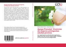 Portada del libro de Apego Prenatal: Vivencias de mujeres primigestas adultas jóvenes