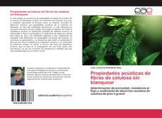 Bookcover of Propiedades acústicas de fibras de celulosa sin blanquear