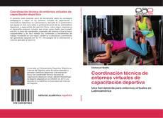 Bookcover of Coordinación técnica de entornos virtuales de capacitación deportiva