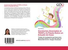 Bookcover of Conductas Asociadas al TDAH y la Flauta Dulce un Estudio de Caso