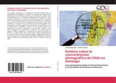 Portada del libro de Análisis sobre la concentración demográfica de Chile en Santiago