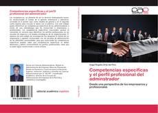 Portada del libro de Competencias específicas y el perfil profesional del adminstrador