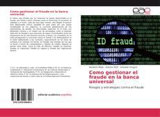 Обложка Como gestionar el fraude en la banca universal