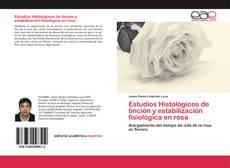 Bookcover of Estudios Histológicos de tinción y estabilización fisiológica en rosa