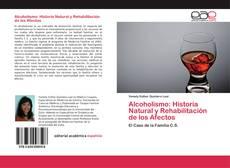 Couverture de Alcoholismo: Historia Natural y Rehabilitación de los Afectos