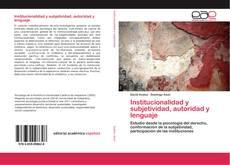 Buchcover von Institucionalidad y subjetividad, autoridad y lenguaje