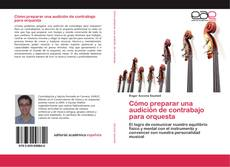 Bookcover of Cómo preparar una audición de contrabajo para orquesta
