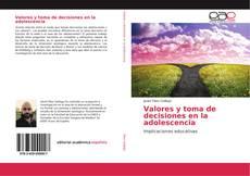 Bookcover of Valores y toma de decisiones en la adolescencia