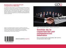Bookcover of Gestión de la capacitación por competencias laborales
