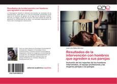Portada del libro de Resultados de la intervención con hombres que agreden a sus parejas
