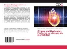 Bookcover of Cirugía multivalvular. Factores de riesgos de mortalidad