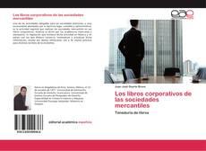 Portada del libro de Los libros corporativos de las sociedades mercantiles