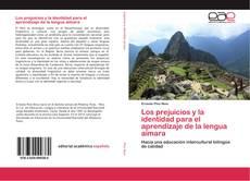 Bookcover of Los prejuicios y la identidad para el aprendizaje de la lengua aimara