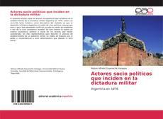 Buchcover von Actores socio políticos que inciden en la dictadura militar