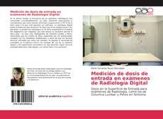 Capa do livro de Medición de dosis de entrada en exámenes de Radiología Digital
