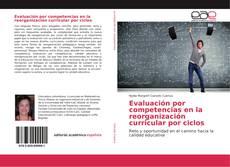 Borítókép a  Evaluación por competencias en la reorganización curricular por ciclos - hoz