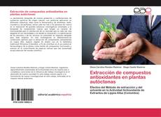 Portada del libro de Extracción de compuestos antioxidantes en plantas autóctonas
