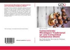 Обложка Conocimiento Micológico Tradicional en una Comunidad Campesina Otomí