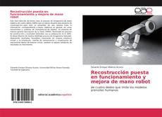 Portada del libro de Recostrucción puesta en funcionamiento y mejora de mano robot