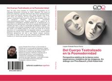 Buchcover von Del Cuerpo Teatralizado en la Posmodernidad