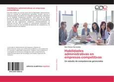 Portada del libro de Habilidades administrativas en empresas competitivas