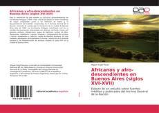Africanos y afro-descendientes en Buenos Aires (siglos XVI-XVII)的封面