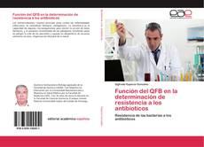 Capa do livro de Función del QFB en la determinación de resistencia a los antibioticos