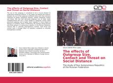 Portada del libro de The effects of Outgroup Size, Contact and Threat on Social Distance