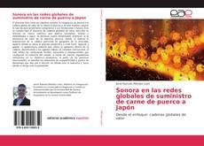 Bookcover of Sonora en las redes globales de suministro de carne de puerco a Japón