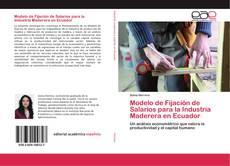 Bookcover of Modelo de Fijación de Salarios para la Industria Maderera en Ecuador