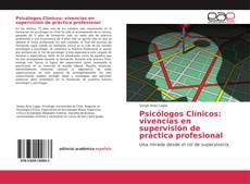 Portada del libro de Psicólogos Clínicos: vivencias en supervisión de práctica profesional