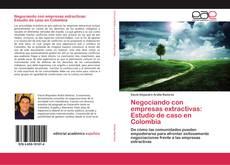 Bookcover of Negociando con empresas extractivas: Estudio de caso en Colombia