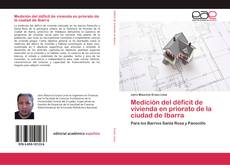 Portada del libro de Medición del déficit de vivienda en priorato de la ciudad de Ibarra