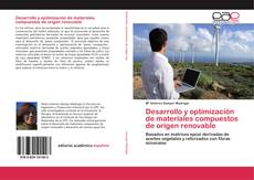 Bookcover of Desarrollo y optimización de materiales compuestos de origen renovable