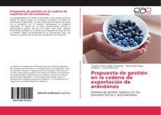 Bookcover of Propuesta de gestión en la cadena de exportación de arándanos